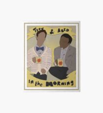 troy and abed in the morning Art Board