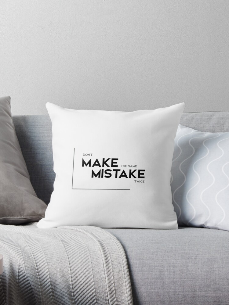 'do not make the same mistake twice - modern quotes' Throw Pillow by  razvandrc