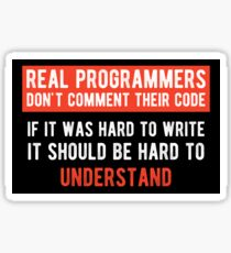 Real Programmers Don't Comment -  - Funny Programming Jokes - Dark Color Sticker