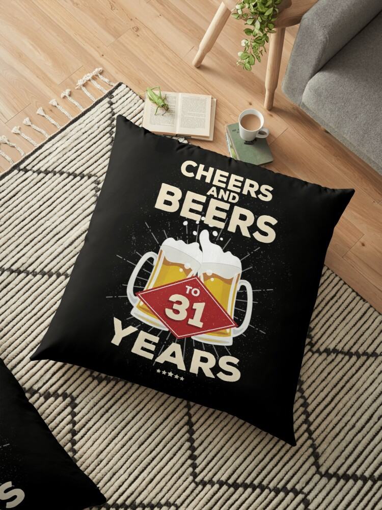 31st Birthday Gift Idea Cheers And Beers To 31 Years Quote