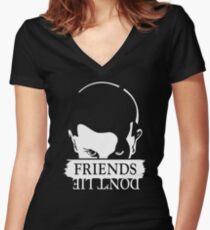 Friends don't lie Women's Fitted V-Neck T-Shirt