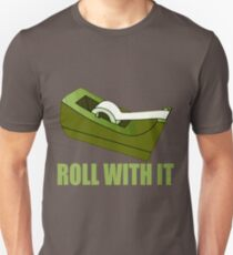 ROLL WITH IT-2 Unisex T-Shirt