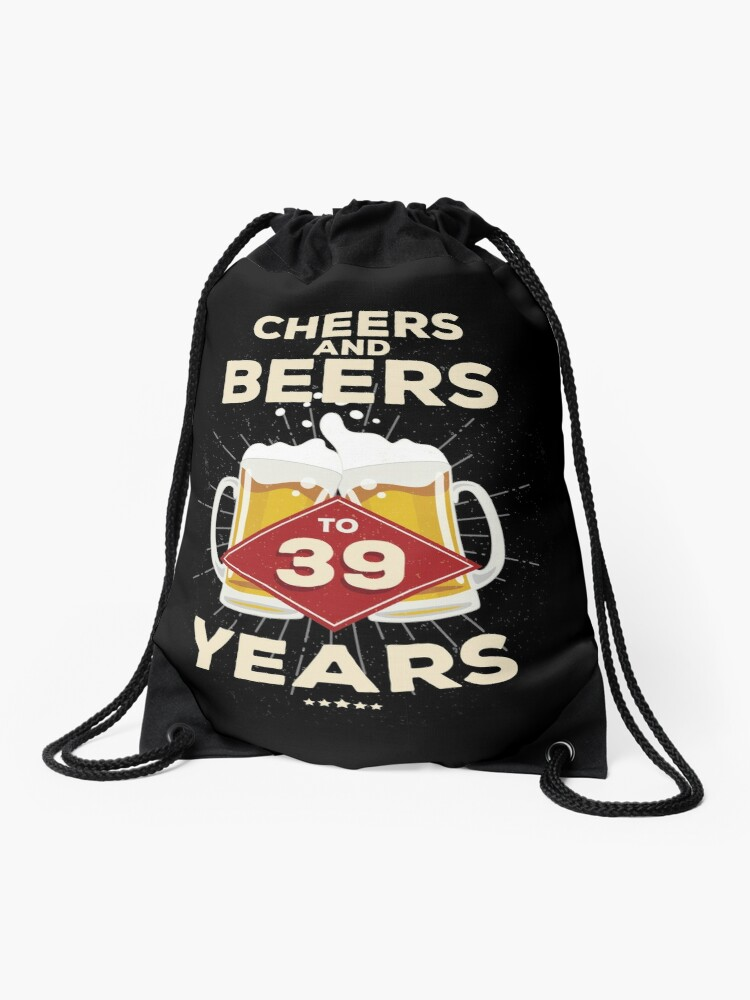 39th Birthday Gift Idea Cheers And Beers To 39 Years Quote Drawstring Bag