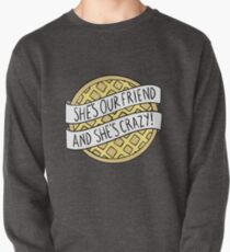 """""""She's our friend, and she's crazy!"""" / Stranger Things Pullover"""