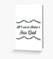 All I want for Christmas is Jesse Quick-Flash Greeting Card