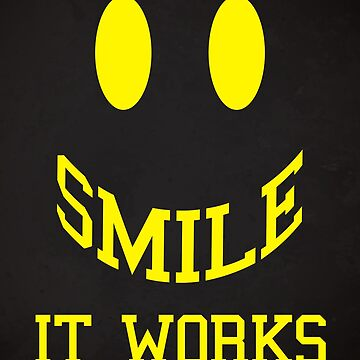 Smile It Works Funny Quote by quarantine81