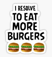 I Resolve To Eat More Burgers  Sticker