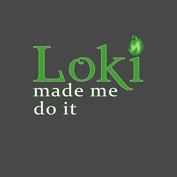 Loki Made Me by amandamakepeace