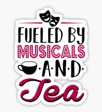 Fueled by Musicals and Tea Sticker