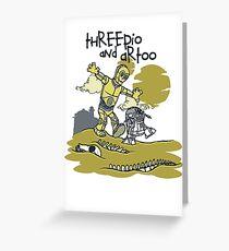 Threepio and Artoo Greeting Card