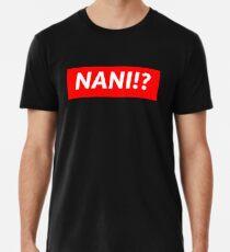 Camiseta premium para hombre NANI !?