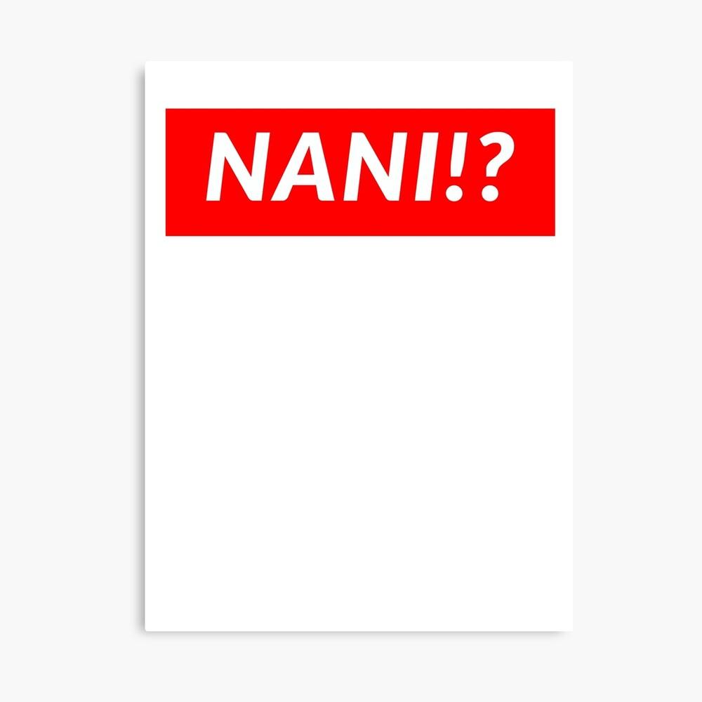 NANI!? Canvas Print