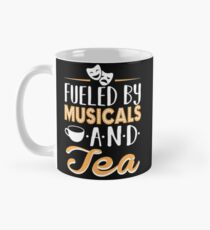 Fueled by Musicals and Tea Mug