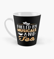 Fueled by Musicals and Tea Tall Mug
