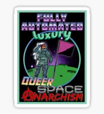 Fully Automated Luxury Queer Space Anarchism Sticker
