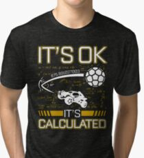 Rocket Car Soccer Its Ok Its Calculated Funny Gift Tri-blend T-Shirt