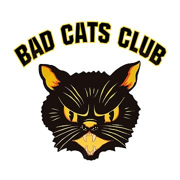 BAD CATS CLUB by BobbyG305