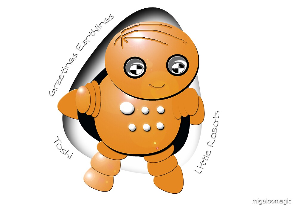 Toshi Orange Robot - Greetings Earthlings! by migaloomagic
