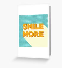 Smile More Greeting Card