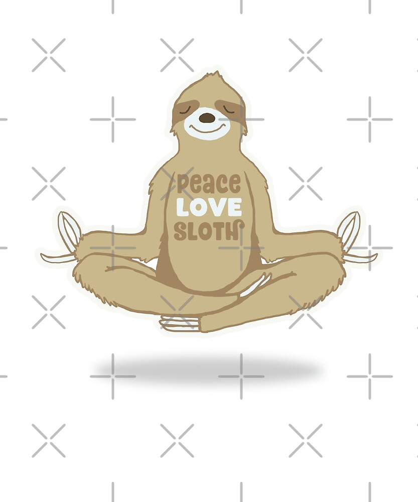 Peace Love Sloth - Meditating Floating Sloth\