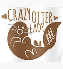 Crazy otter lady Poster