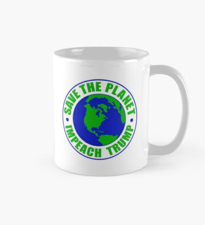Save The Planet Impeach Trump Mug