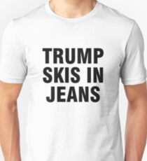 Trump skis in jeans Unisex T-Shirt