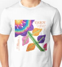 All You Need Is...Yarn! Unisex T-Shirt