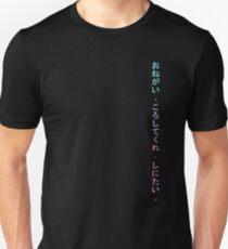 Onegai , koroshitekure. Shinitai. (Please, kill me. I want to die.) Unisex T-Shirt
