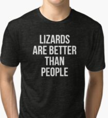 Lizards are better than people Tri-blend T-Shirt