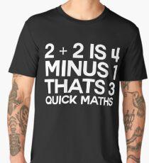 2 plus 2 is 4 minus 1 thats 3 quick maths -alternative Men's Premium T-Shirt