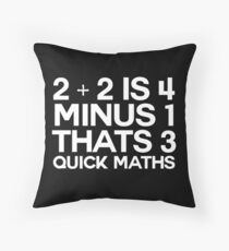 2 plus 2 is 4 minus 1 thats 3 quick maths -alternative Throw Pillow