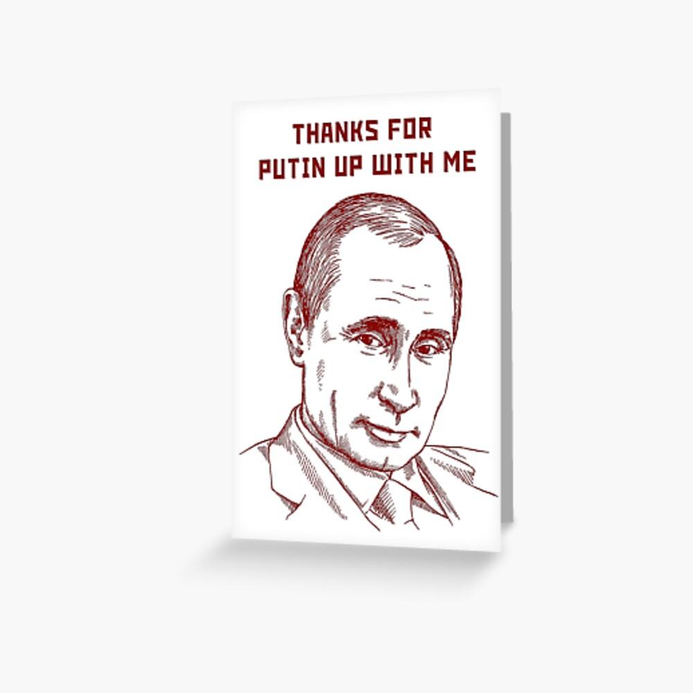 Putin thanks Greeting Card