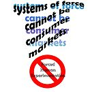 Systems of force cannot be consumer markets by Initially NO