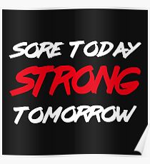 Sore Today STRONG Tomorrow - Gym Motivation Poster