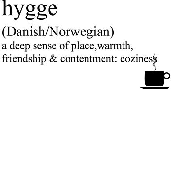 Hygge- Danish/Norwegian, Statement Tees & Accessories by Rendezvousmag