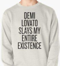 Demi Lovato slays my entire existence Pullover