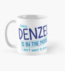 Unless DENZEL is in the movie I don't want to know! Mug