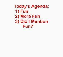Today's Agenda: Fun Unisex T-Shirt