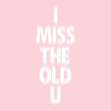 i miss the old u by auciel