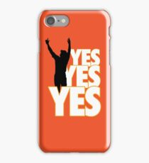 Yes Yes Yes! iPhone Case/Skin