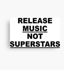 Release Music Not Superstars Canvas Print
