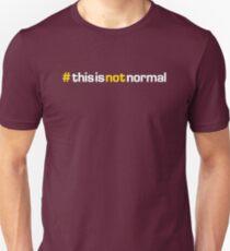#thisisnotnormal Unisex T-Shirt