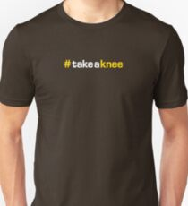 #takeaknee Unisex T-Shirt