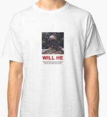 """JOJI """"WILL HE"""" SHIRT Classic T-Shirt"""