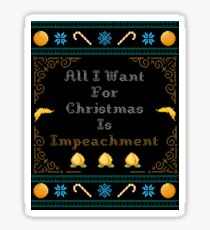 All I Want For Christmas Is Impeachment (White) Sticker