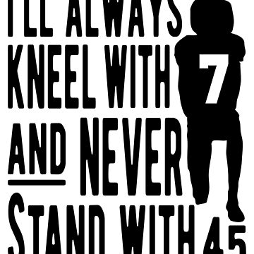 Kneel With 7 Never 45 by EthosWear