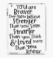 You are brave  iPad Case/Skin