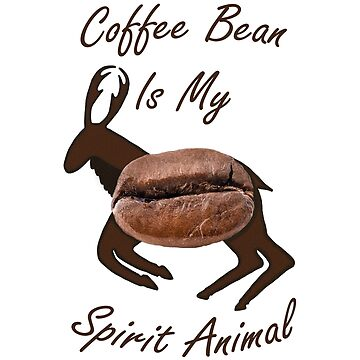 Coffee Bean Spirit Animal by blakcirclegirl
