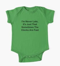 I'm Never Late; Sometimes The Clocks Are Fast One Piece - Short Sleeve